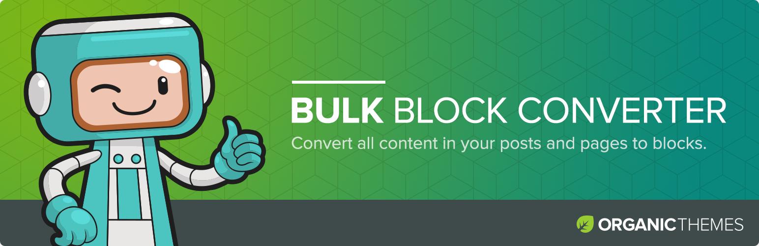 Bulk Block Converter